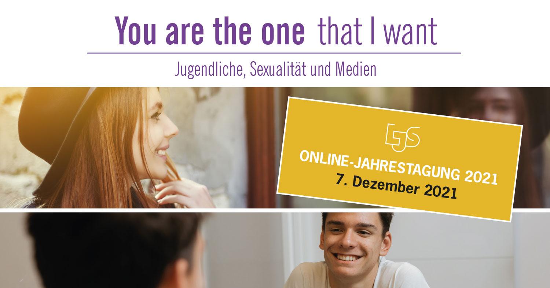 LJS-Jahrestagung 2021: You are the one that I want | Jugendliche, Sexualität und Medien
